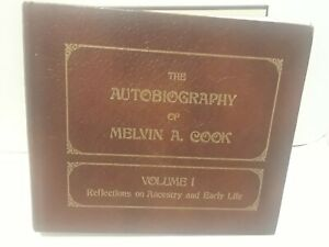 The Autobiography of Melvin A. Cook Volume 1