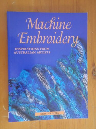 1 of 1 - Machine Embroidery: Inspirations from Australian Artists by Kristen Dibbs (Engli