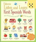 Listen and Learn First Spanish Words von Mairi Mackinnon und Sam Taplin (2015, Gebundene Ausgabe)