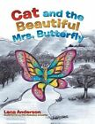 Cat and the Beautiful Mrs. Butterfly by Lena Anderson (Paperback / softback, 2013)