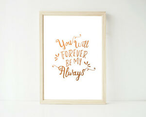 REAL-Foil-Print-You-will-Forever-be-my-Always-Poster-Prints-Decor-Wall-Art