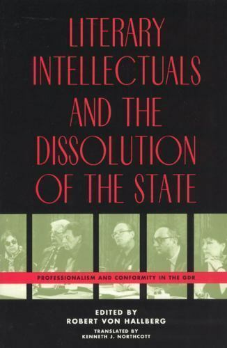 Literary Intellectuals and the Dissolution of the State : Professionalism and Co