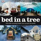 Bed in a Tree and Other Amazing Hotels from Around the World by Bettina Kowalewski (Paperback, 2009)