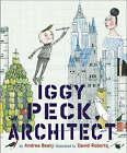 Iggy Peck, Architect by Andrea Beaty (Hardback, 2007)