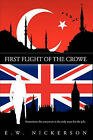 First Flight of the Crowe by E.W. NICKERSON (Hardback, 2009)