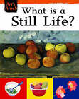 What is a Still Life? by Ruth Thomson (Hardback, 2005)