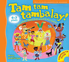 Tam Tam Tambalay!: And Other Songs from Around the World by Helen MacGregor (Mixed media product, 2007)
