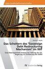 Das Scheitern Des  Sovereign Debt Restructuring Mechanism  Im Iwf by Myrda Damian J (Paperback / softback, 2014)