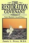 The Restoration Covenant -- Volume 2: Noah: Mankind's Second Chance by Jamie L Perez (Paperback / softback, 2002)