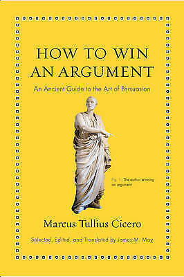 1 of 1 - How to Win an Argument: An Ancient Guide to the Art of Persuasion by Marcus Tull