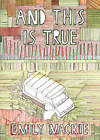 And This is True by Emily Mackie (Hardback, 2010)