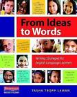 From Ideas to Words: Writing Strategies for English Language Learners by Tasha Tropp Laman (Paperback / softback, 2013)