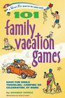 101 Family Vacation Games: Have Fun While Traveling, Camping, or Celebrating at Home by Shando Varda (Paperback, 2007)