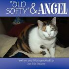 Old Softy and Angel 9781456016975 by Jon Ellis Stevens Book