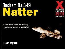 Bachem Ba 349 Natter: X-Plane of the 3rd Reich (X Planes of the Third Reich