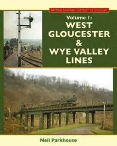 West Gloucester & Wye Valley Lines by Neil Parkhouse
