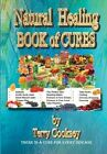 Natural Healing - Book of Cures: There Is a Cure for All Disease by Terry Cooksey (Paperback / softback, 2013)