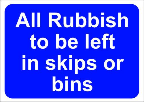 Toutes les ordures pour être Laissé dans Skips//bacs A5//A4//A3 Autocollant//Foamex-Site signal de sécurité