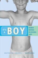 It's a Boy: Women Writers on Raising Sons
