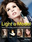 Light a Model: Studio and Location Lighting Techniques for Fashion Photography by Billy Pegram (Paperback, 2014)