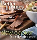 Better Homes and Gardens Slow Cooker Family Dinners Wp by Better Homes and Gardens Books Staff (2010, Hardcover)