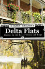 Delta Flats: Stories in the Key of Blues and Hope by Dixon Hearne (Paperback, 2016)