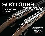 SHOTGUNS ON REVIEW - BRUCE BUCK (HARDCOVER) hunting gun review