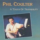 A Touch of Tranquility by Phil Coulter (CD, Feb-1992, Shanachie Records)