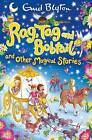 Rag, Tag and Bobtail and Other Magical Stories by Enid Blyton (Paperback, 2016)