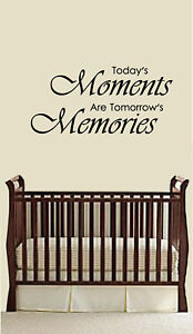 Details about TODAYS MOMENTS ARE TOMORROWS MEMORIES WALL DECAL QUOTE