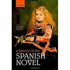 A History of the Spanish Novel by Oxford University Press (Hardback, 2015)