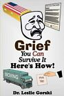 Grief You Can Survive It Here S How! by Leslie Gorski (Paperback / softback, 2002)