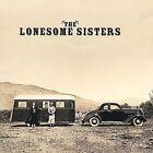 The Lonesome Sisters by The Lonesome Sisters (CD, Apr-2004, tin halo music at tinhalomusic.com)