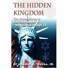 The Hidden Kingdom: The United States in Biblical Prophecy by Jr, Charles F Tekula (Paperback / softback, 2002)