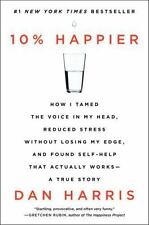 10% Happier : How I Tamed the Voice in My Head...by Dan Harris (2014, Paperback)