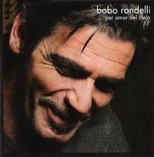 BOBO RONDELLI - PER AMOR DEL CIELO - CD SIGILLATO 2009 - OTTAVO PADIGLIONE