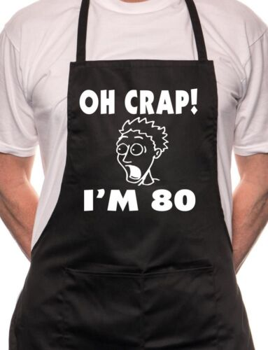 Oh Crap I/'m 80 Mens Birthday BBQ Cooking Funny Novelty Apron