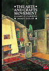 The Arts and Crafts Movement by Elizabeth Cumming, Wendy Kaplan (Paperback, 1991)
