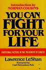 You Can Fight for Your Life: Emotional Factors in the Treatment of Cancer by Lawrence LeShan (Paperback, 1980)
