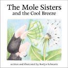 The Mole Sisters and Cool Breeze by Roslyn Schwartz (Hardback, 2002)