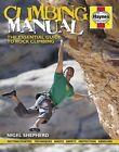 Climbing Manual: The Essential Guide to Rock Climbing by Nigel Shepherd (Hardback, 2014)