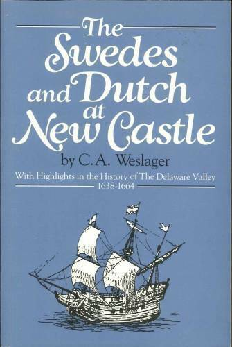 The Swedes and Dutch at New Castle - Paperback By Weslager, C. A. - GOOD