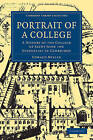 Portrait of a College: A History of the College of Saint John the Evangelist in Cambridge by Edward Miller (Paperback, 2009)