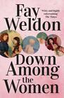 Down Among the Women von Fay Weldon (2014, Taschenbuch)