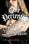 One Percenter : The Legend of the Outlaw Biker by Dave Nichols (2007, Hardcover, Revised)
