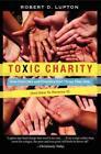 Toxic Charity von Robert D. Lupton (2012, Taschenbuch)