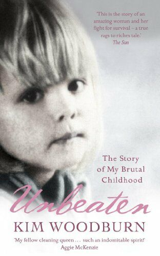 Unbeaten: The Story of My Brutal Childhood By  Kim Woodburn. 9780340922224