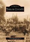 Taylor County by Taylor County Historical and Genealogical Society (Paperback / softback, 2000)