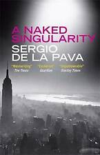 A Naked Singularity, By De La Pava, Sergio,in Used but Acceptable condition