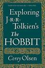 Exploring J.R.R. Tolkien's  The Hobbit by Corey Olsen (Paperback / softback, 2013)